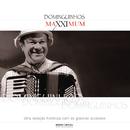 Maxximum - Dominguinhos/Dominguinhos
