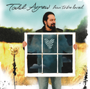 How To Be Loved/Todd Agnew