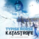 Typisk Norsk/Katastrofe & Alexander Rybak