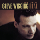 Faith That Is Real/Steve Wiggins