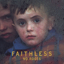 No Roots/Faithless