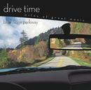 Blue Ridge Parkway [Drive Time]/Richard Kapp, Eugene Ormandy, Juilliard String Quartet, Aaron Copland, Metamorphosen Chamber Orchestra, Leonard Slatkin, Maurice Sharp, Louis Lane, John Williams