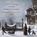 O Holy Night: Christmas With Marilyn Horne and The Mormon Tabernacle Choir/Marilyn Horne