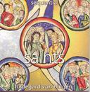 Hildegard von Bingen: Saints/Sequentia