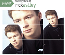 Playlist: The Very Best Of Rick Astley/Rick Astley