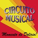 Momento De Delírio/Circuito Musical
