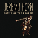 Sound Of The Broken/Jeremy Horn