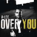 Over You/A-Lee