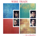In a Chamber/Wire Train