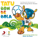 Tatu Bom de Bola (The Official 2014 FIFA World Cup Mascot Song) [DJ Memê Remix] (Mister Jam Remix)/Arlindo Cruz