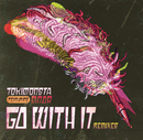 Go With It (Remixes) feat.MNDR/TOKiMONSTA