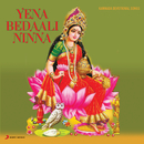 Yena Bedali Ninna (Devotional Songs On Lord Krishna)/Vinaya Prasad