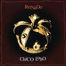 Reinado/Chico Lobo
