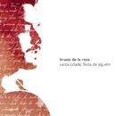 Vasta Cidade, Festa de Alguém/Bruno De La Rosa