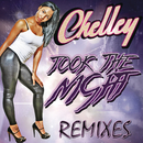 Took The Night (Remixes)/Chelley