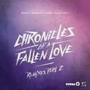 Chronicles of a Fallen Love (Remixes, Pt. 2)/The Bloody Beetroots & Greta Svabo Bech