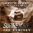 Surrender (Remixes) feat.Mindshake/Daddy's Groove