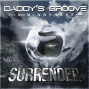 Surrender (Radio Edit) feat.Mindshake/Daddy's Groove