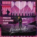 Pega Eu e Leva Pra Você (Ao Vivo)/Leonardo