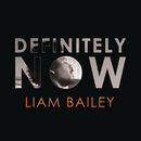 Definitely NOW/Liam Bailey