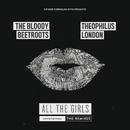 All the Girls (Around the World) [The Remixes] feat.Theophilus London/The Bloody Beetroots