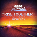 Rise Together (Remixes) feat.Koko LaRoo/Greg Cerrone