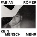 Kein Mensch mehr/Fabian Römer