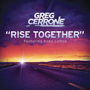 Rise Together (Radio Edit) feat.Koko LaRoo/Greg Cerrone