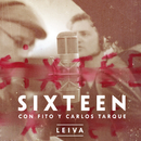 Sixteen/Leiva con Fito Cabrales & Carlos Tarque