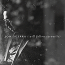 I Will Follow (Acoustic)/Jon Guerra