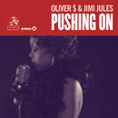 Pushing On/Oliver $ & Jimi Jules