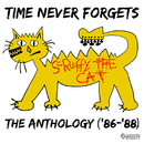 Time Never Forgets - The Anthology ('86-'88)/Scruffy The Cat