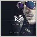 Te Quiero Bonito feat.Nacho/Víctor Muñoz
