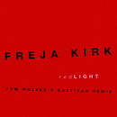 Red Light (Few Wolves x Bastiaan Remix)/Freja Kirk