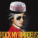 Rock My Amadeus/Snotkop