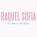 All About That Bass/Raquel Sofía