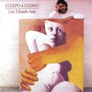 Cuerpo a Cuerpo (Remasterizado)/Luis Eduardo Aute