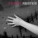 Perfect Scar/K's Choice