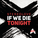 If We Die Tonight/Stereolove