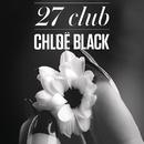 27 Club - EP/Chløë Black