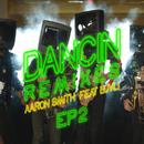 Dancin (Remixes) - EP2 feat.Luvli/Aaron Smith