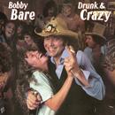 Drunk & Crazy/Bobby Bare