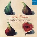 Cantar d'amore/Ensemble Oni Wytars