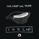 r u a cop/The Meeting Tree