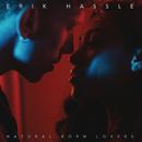 Natural Born Lovers/Erik Hassle