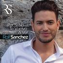Por Si No Te Vuelvo a Ver/Rolf Sanchez