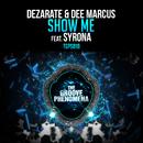 Show Me feat.Syrona/Dezarate