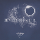 River, River/Lonely The Brave