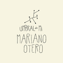 Umbral de Mí/Mariano Otero
