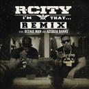 I'm That... (Remix) feat.Beenie Man,Azealia Banks/R. City